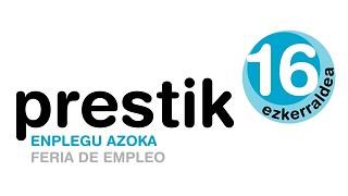 FERIA DE EMPLEO PRESTIK-EZKERRALDEA